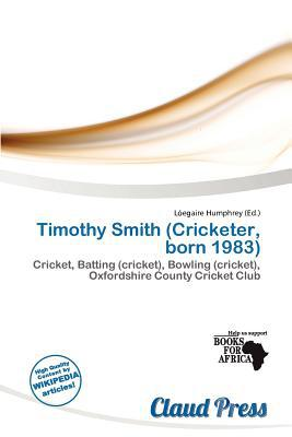Timothy Smith (Cricketer, Born 1983) written by L. Egaire Humphrey