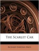The Scarlet Car book written by Richard Harding Davis