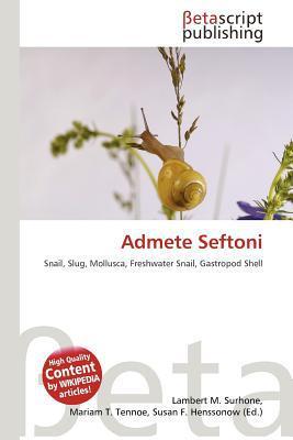 Admete Seftoni written by Lambert M. Surhone