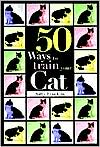 50 Ways to Train Your Cat book written by Sally Franklin
