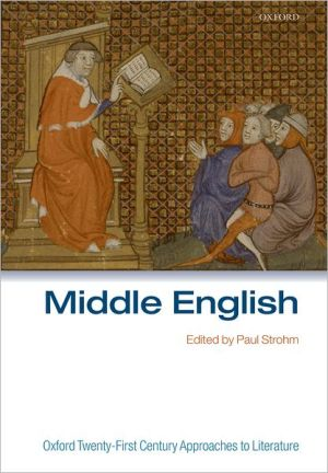 Oxford Twenty-First Century Approaches to Literature: Middle English book written by Paul Strohm