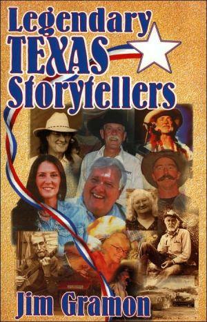 Legendary Texas Storytellers book written by Jim Gramon