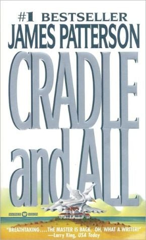 Cradle and All book written by James Patterson