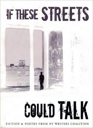 If These Streets Could Talk written by NY Writers Coalition