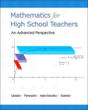 Mathematics for High School Teachers- An Advanced Perspective book written by Zalman Usiskin