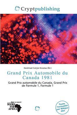 Grand Prix Automobile Du Canada 1981 written by Hardmod Carlyle Nicolao