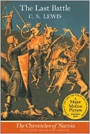 The Last Battle (Chronicles of Narnia Series #7) book written by C. S. Lewis