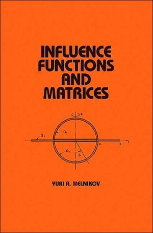 Influence Functions and Matrices, Vol. 119 book written by Yuri A. Melnikov