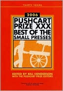 The Pushcart Prize 2006 XXX : Best of the Small Presses written by Bill Henderson
