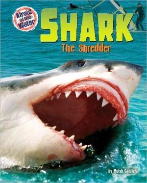 Shark: The Shredder book written by Meish Goldish