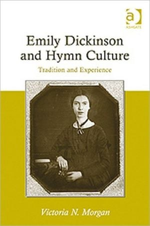 Emily Dickinson and Hymn Culture book written by Victoria N. Morgan