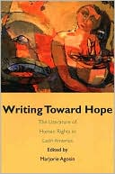 Writing Toward Hope: The Literature of Human Rights in Latin America book written by Marjorie Agosin