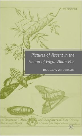 Pictures of Ascent in the Fiction of Edgar Allan Poe book written by Douglas Anderson