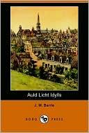 Auld Licht Idylls book written by J. M. Barrie