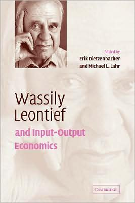 Wassily Leontief and Input-Output Economics book written by Erik Dietzenbacher