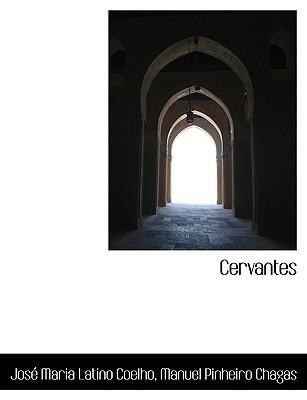 Cervantes book written by Coelho, Jos Maria Latino , Chagas, Manuel Pinheiro