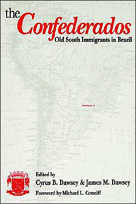 Confederados: Old South Immigrants in Brazil book written by Cyrus B. Dawsey