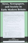 News, newspapers, and society in early modern Britain written by Joad Raymond