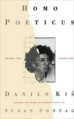 Homo Poeticus: Essays and Interviews book written by Danilo Kis