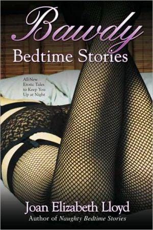Bawdy Bedtime Stories book written by Joan Elizabeth Lloyd