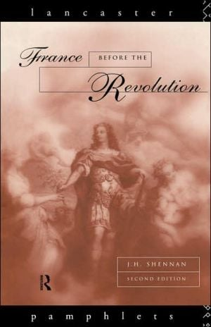 France Before the Revolution, Second Edition book written by J.H. Shennan
