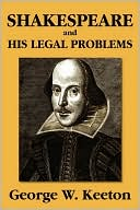 Shakespeare And His Legal Problems book written by George W. Keeton