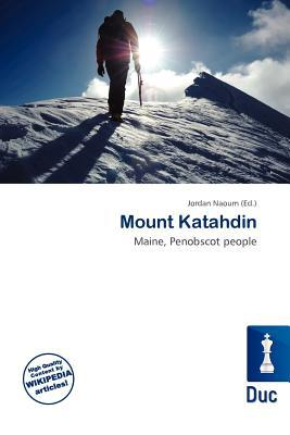 Mount Katahdin written by Jordan Naoum
