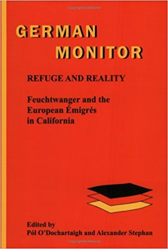 Refuge and Reality: Feuchtwanger and the European ÉMigréS in California book written by Pól O'dochartaigh