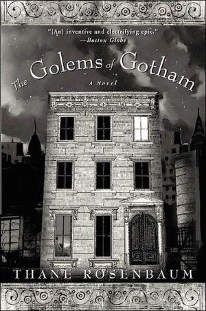 Golems of Gotham book written by Thane Rosenbaum