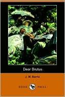 Dear Brutus book written by J. M. Barrie