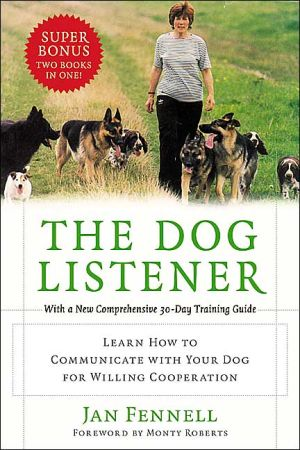 Dog Listener: Learn How to Communicate with Your Dog for Willing Cooperation book written by Jan Fennell