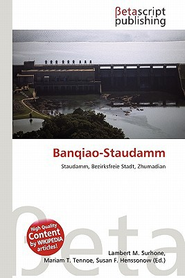 Banqiao-Staudamm written by Lambert M. Surhone