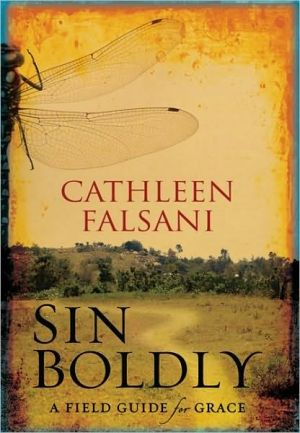 Sin Boldly: A Field Guide for Grace book written by Cathleen Falsani