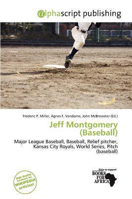 Jeff Montgomery (Baseball) written by Frederic P. Miller