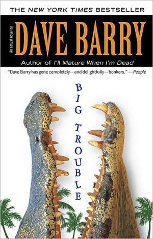 Big Trouble book written by Dave Barry
