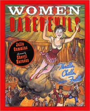 Women Daredevils: Thrills, Chills, and Frills book written by Julia Cummins