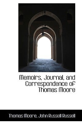 Memoirs, Journal, and Correspondence of Thomas Moore book written by Moore, Thomas