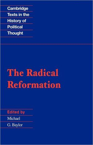 The Radical Reformation book written by Michael G. Baylor