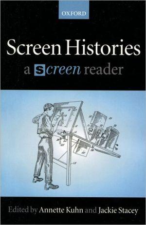 Screen Histories: A Screen Reader book written by Annette Kuhn