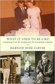 What It Used to Be like: A Portrait of My Marriage to Raymond Carver book written by Maryann Burk Carver