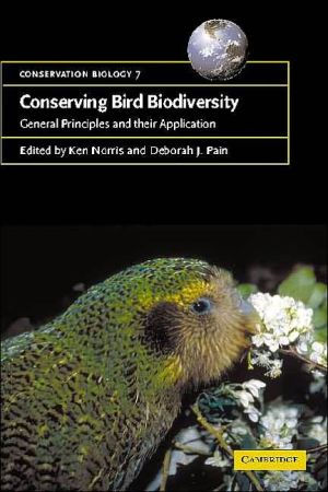 Conserving Bird Biodiversity: General Principles and their Application book written by Ken Norris