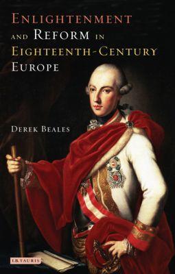 Enlightenment and Reform in Eighteenth-Century Europe book written by Derek Beales, Hamish Scott