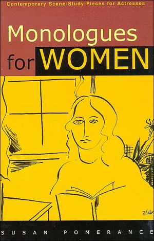 Monologues for Women book written by Susan Pomerance