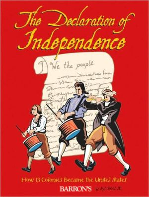 The Declaration of Independence: How 13 Colonies Became the United States book written by Syl Sobel J.D.