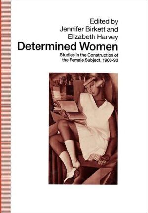 Determined Women book written by Jennifer Birkett