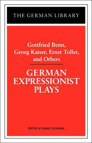 German Expressionist Plays, Vol. 66 book written by Gottfried Benn