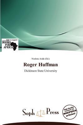 Roger Huffman written by Noelene Aoide