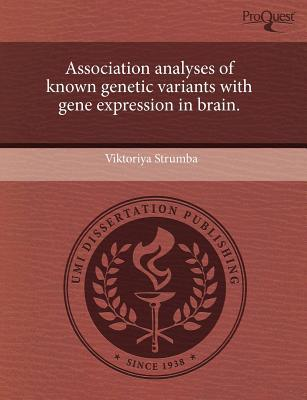 Association Analyses of Known Genetic Variants with Gene Expression in Brain. written by Viktoriya Strumba