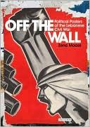 Off the Wall: Political Posters of the Lebanese Civil War book written by Zeina Maasri