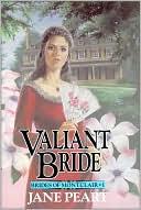 Valiant Bride, Vol. 1 book written by Jane Peart